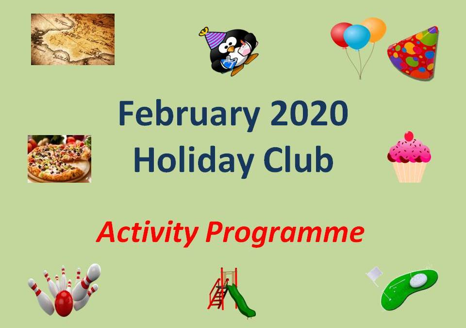 We are delighted to announce our FEBRUARY Half Term Holiday Club Activities for 2020!