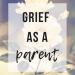 Grief as a Parent | www.thevegasmom.com