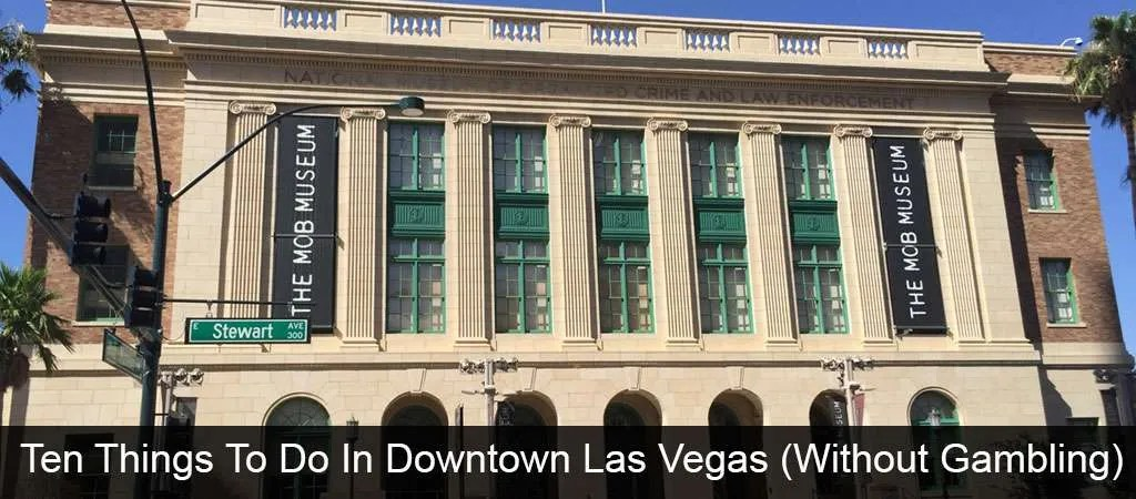 10 Things to do in Downtown Las Vegas without gambling