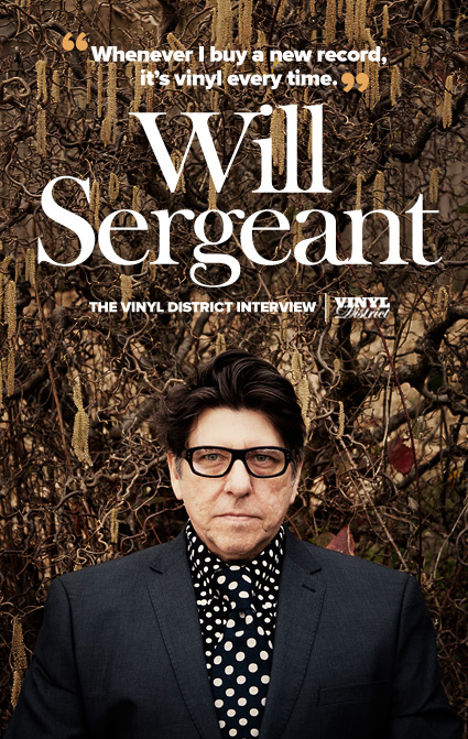 Will Sergeant, The TVD Interview - The Vinyl District