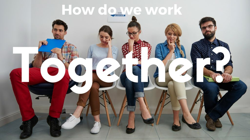 How do we work together?