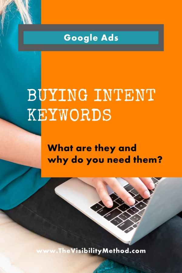 What are intent keywords and why do you need to buy them? Learn to make your Google Ads campaign even better.