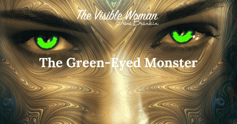 JEALOUSY – THE GREEN-EYED  MONSTER