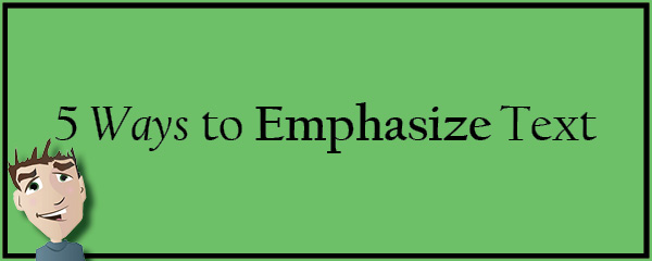 5 Ways To Emphasize Text – The Visual Communication Guy