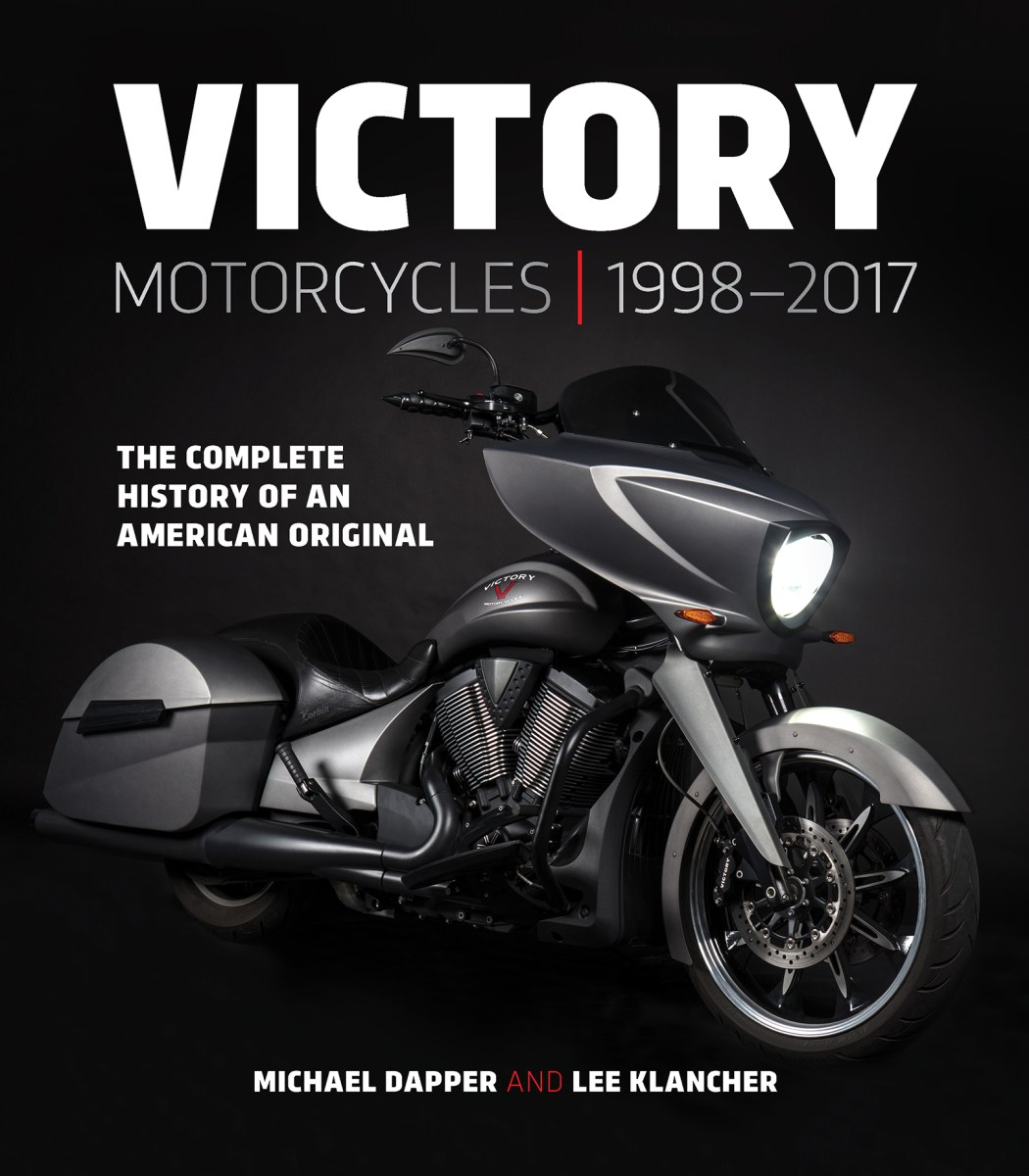 New Book, Victory Motorcycles 1998-2017, Chronicles the Rise and Fall of Victory Motorcycles - Available in April 2018