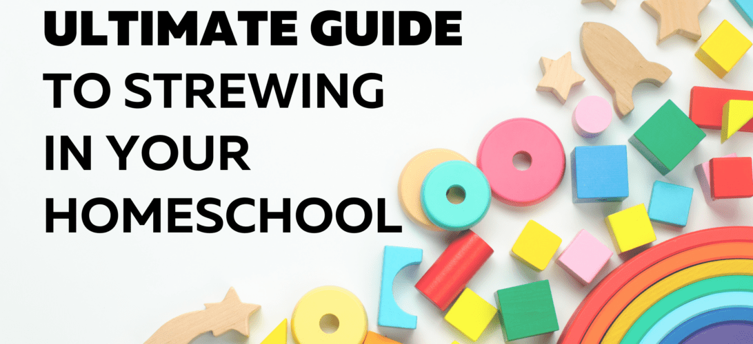 Strewing is something that can revolutionize your homeschool, but what is it? This is everything you need to know about strewing to help your kids learn, all in one place.