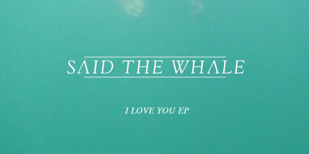 Said The Whale I Love You