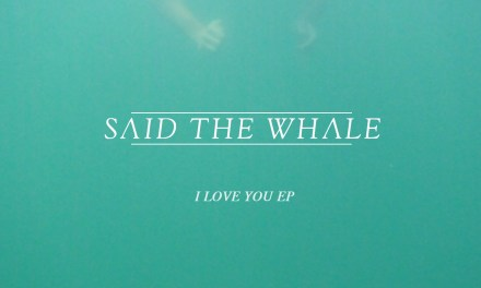 Said The Whale I Love You