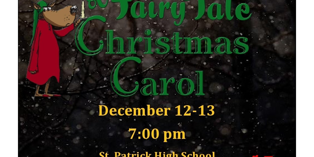 St. Patrick High School's Grade 12 Drama Class presents: A Fairy Tale Christmas Carol