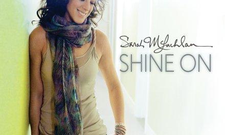 Shine On – Sarah McLachlan