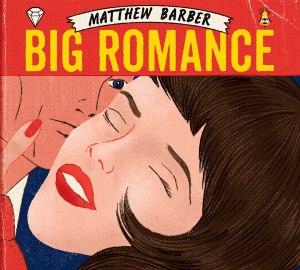 MatthewBarberBigRomance