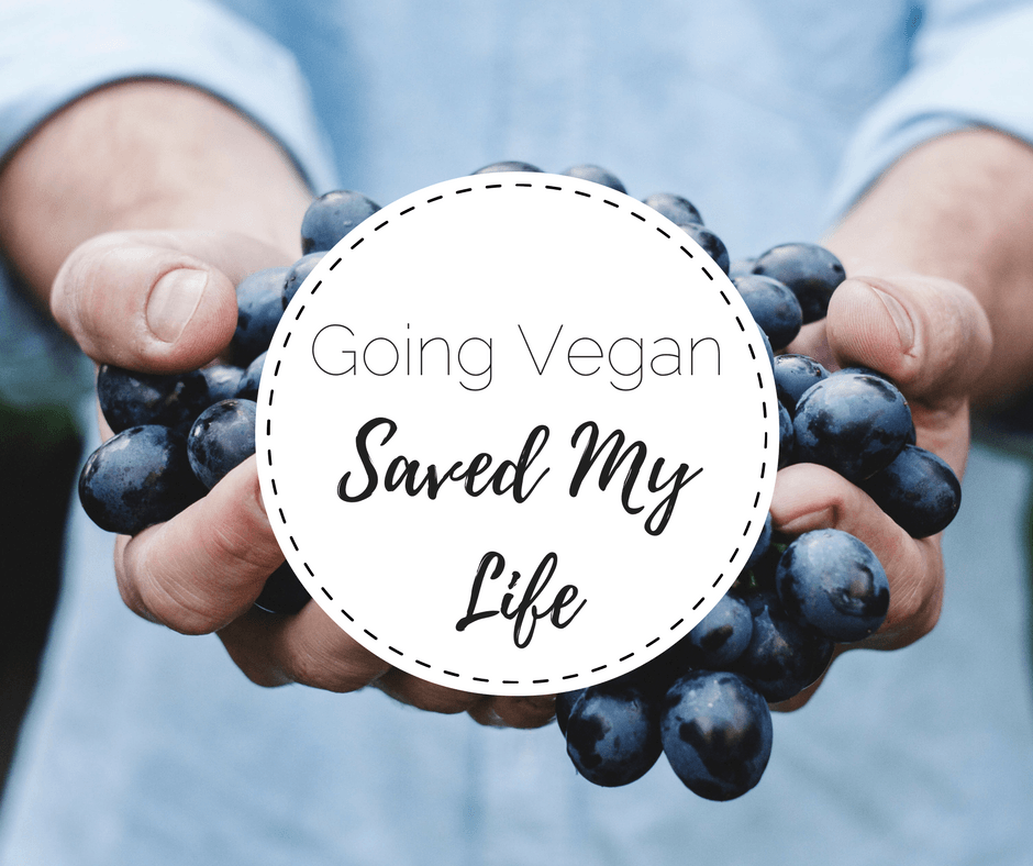 Going Vegan Saved My Life