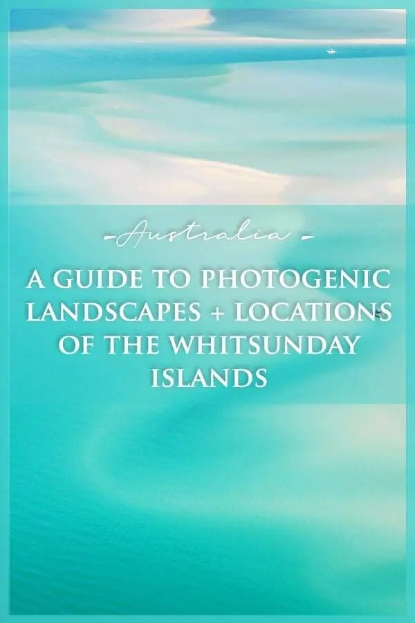 Photography Guide to the Whitsunday Islands of Queensland, Australia