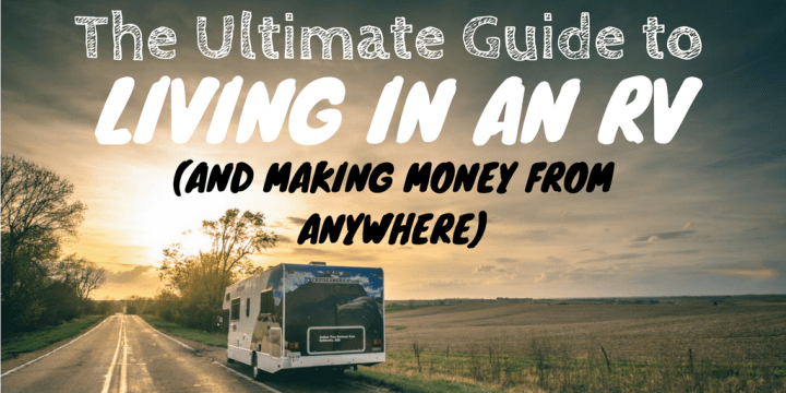The Ultimate Guide to Living in an RV and Making Money From Anywhere