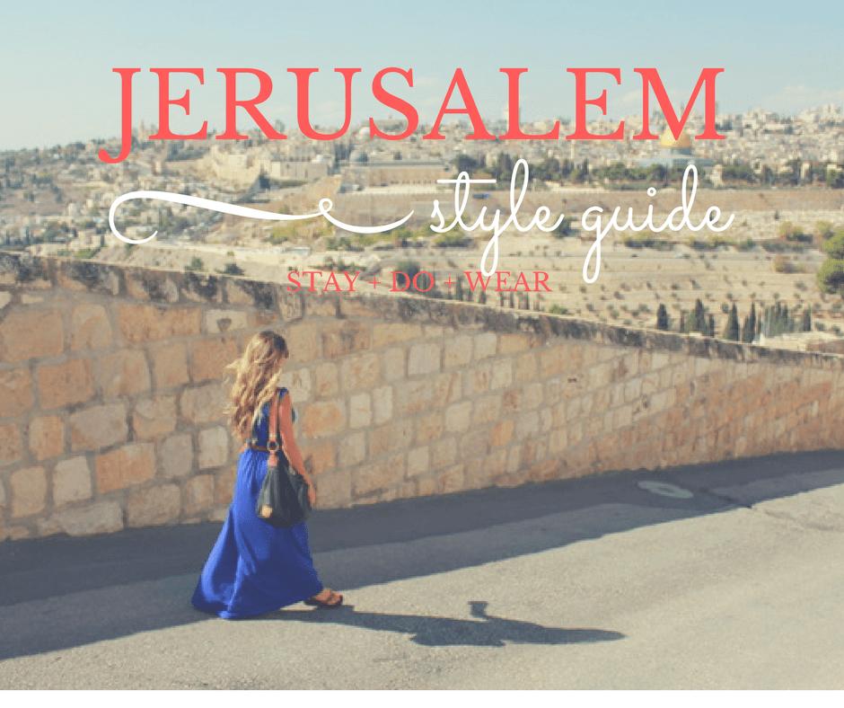 Destination Inspiration: Jerusalem | The Wanderlust Effect