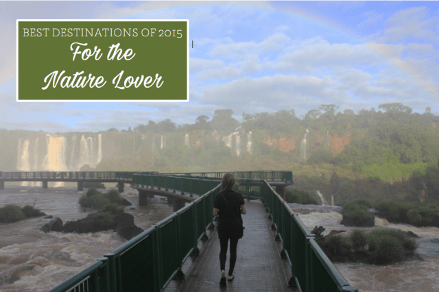 Top Destinations for the Nature Lover