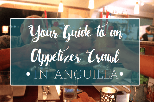 Appetizer Crawl in Anguilla