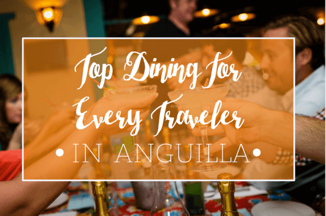 Top Dining in Anguilla for Every Traveler