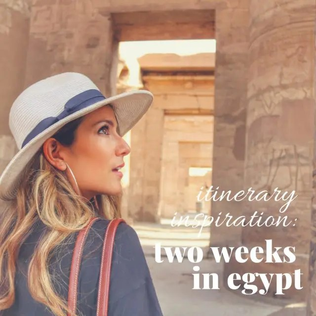 ITINERARY: Two Weeks in Egypt