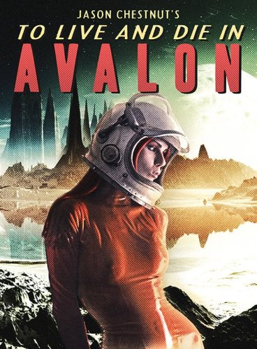 To Live and Die in Avalon Cover