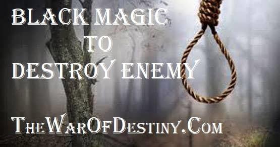 Black Magic to Destroy Enemy