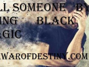 Kill Someone By Using Black Magic