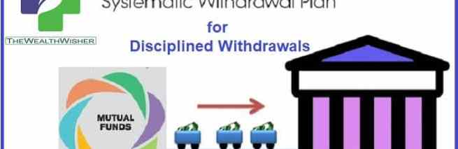 SWP Systematic Withdrawal Plan : Under Utilized Strategy
