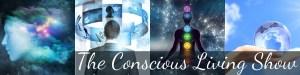 The Conscious Living Radio Show