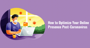 How to Optimize Your Online Presence Post-Coronavirus