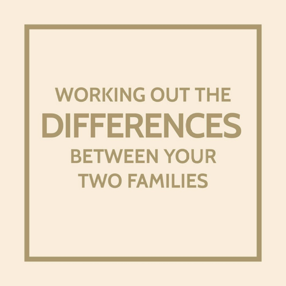 Working Out The Differences Between Your Two Families. www.theweddingnotebook.com
