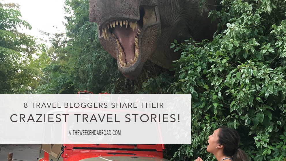 8 Travel Bloggers Share Their Craziest Travel Stories (Part 1)