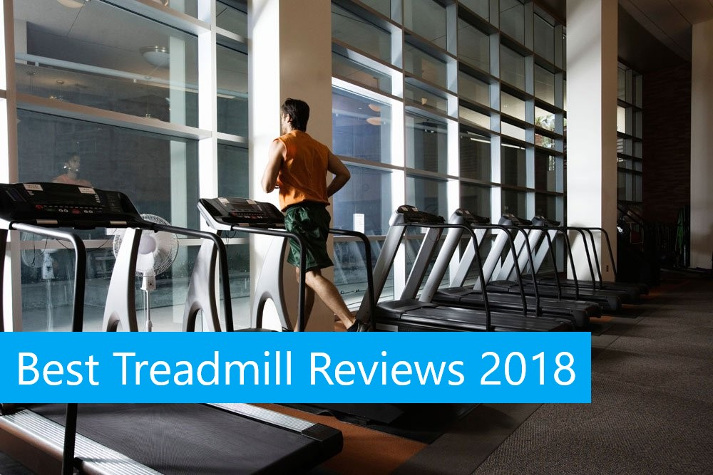 Review Of Best Treadmills in 2018