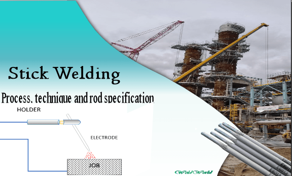 Stick Welding: Process, technique and rod specification