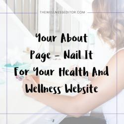 Your About Page – Nail It For Your Health And Wellness Website