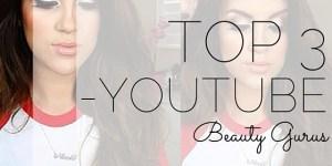Top 3 YouTube Beauty Gurus