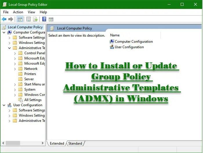 Cách cài đặt hoặc cập nhật các mẫu quản trị chính sách nhóm (ADMX) trong Windows