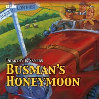 A Love Story with Detective Interruptions, Busman's Honeymoon by Dorothy Sayers