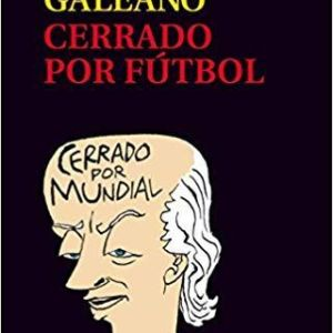 cerrado por futbol, de Eduardo Galeano