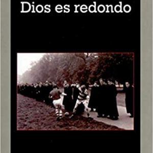 dios es redondo libro de Juan Villoro