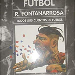 puro futbol, libro de roberto fontanarrosa