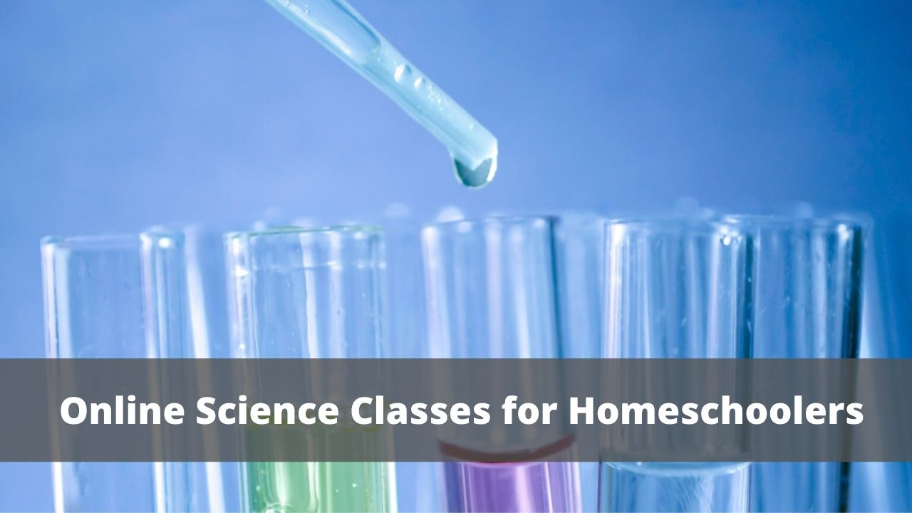 5 Online Science Classes for Homeschoolers