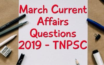 March Current Affairs Questions 2019 – TNPSC – மார்ச் நடப்புநிகழ்வு வினாக்கள் 2019
