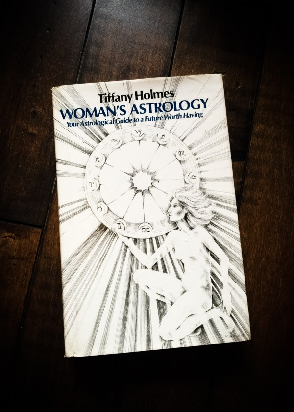 Woman's astrology : your astrological guide to a future worth having
