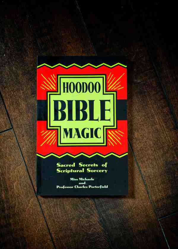 Hoodoo Bible Magic: Sacred Secrets of Scriptural Sorcery