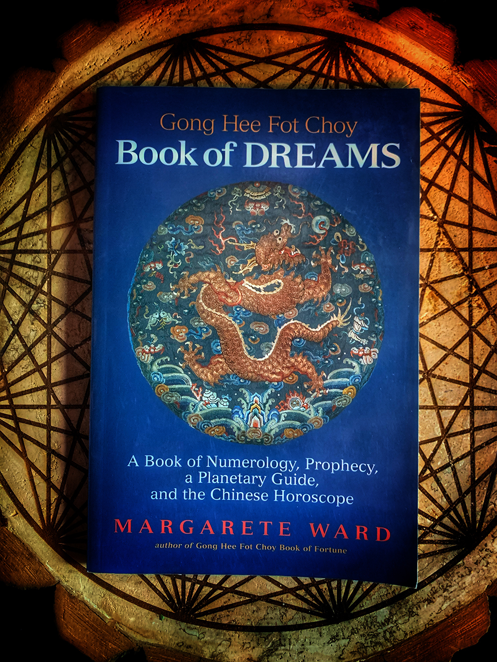Going Hee Fot Choy Book of Dreams: A Book of Numerology, Prophecy, a Planetary Guide, and the Chinese Horoscope