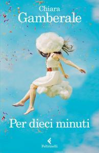 Per_dieci_minuti_Chiara_Gamberale_cover