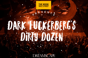 DARK FUCKERBERG'S #DIRTYDOZEN DREAMSCAPE 2016