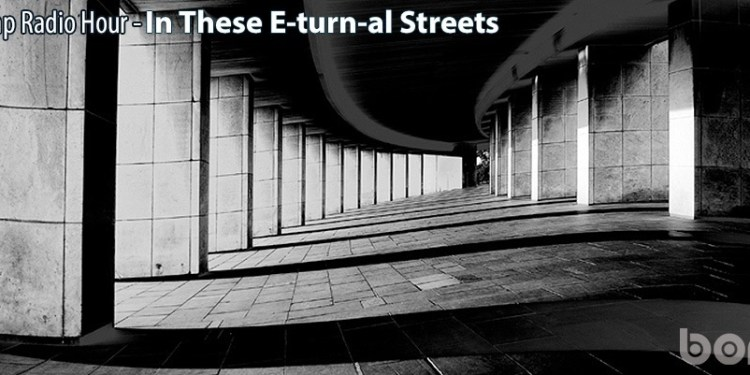 In_These_E-turn-al_Streets