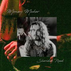 "Sheridan Reed Debuts New Music ""Money Maker"" (Audio)"