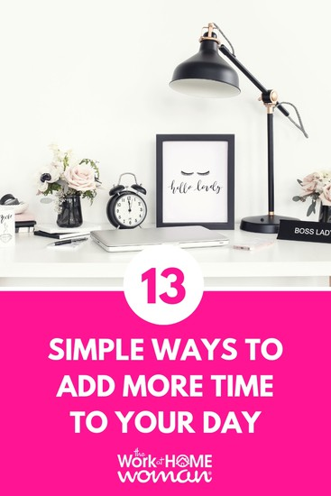 13 Simple Things You Can Do to Add More Time to Your Day